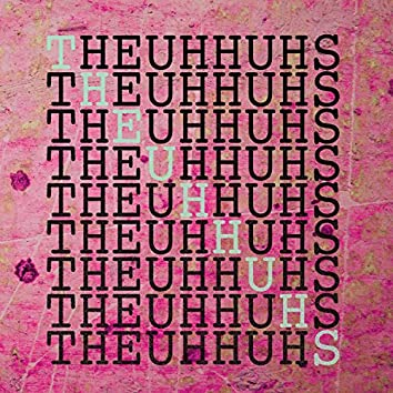 The Uh Huhs