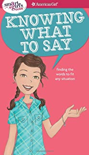 A Smart Girl's Guide: Knowing What to Say: Finding the Words to Fit Any Situation..