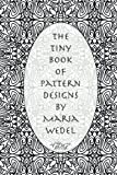 The Tiny Book of Pattern Designs: A Tiny Adult Coloring Book for you ! (Volume 1)