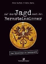 Auf der Jagd nach dem Bernsteinzimmer: Das Geheimnis im Leinawald