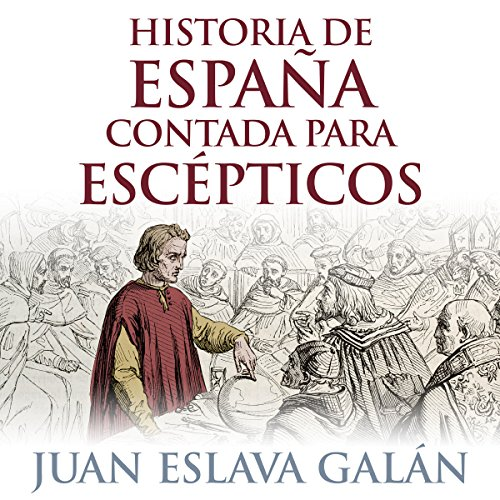 Historia de España contada para escépticos [History of Spain for Skeptics] audiobook cover art