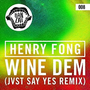 Wine Dem (JVST SAY YES Remix)