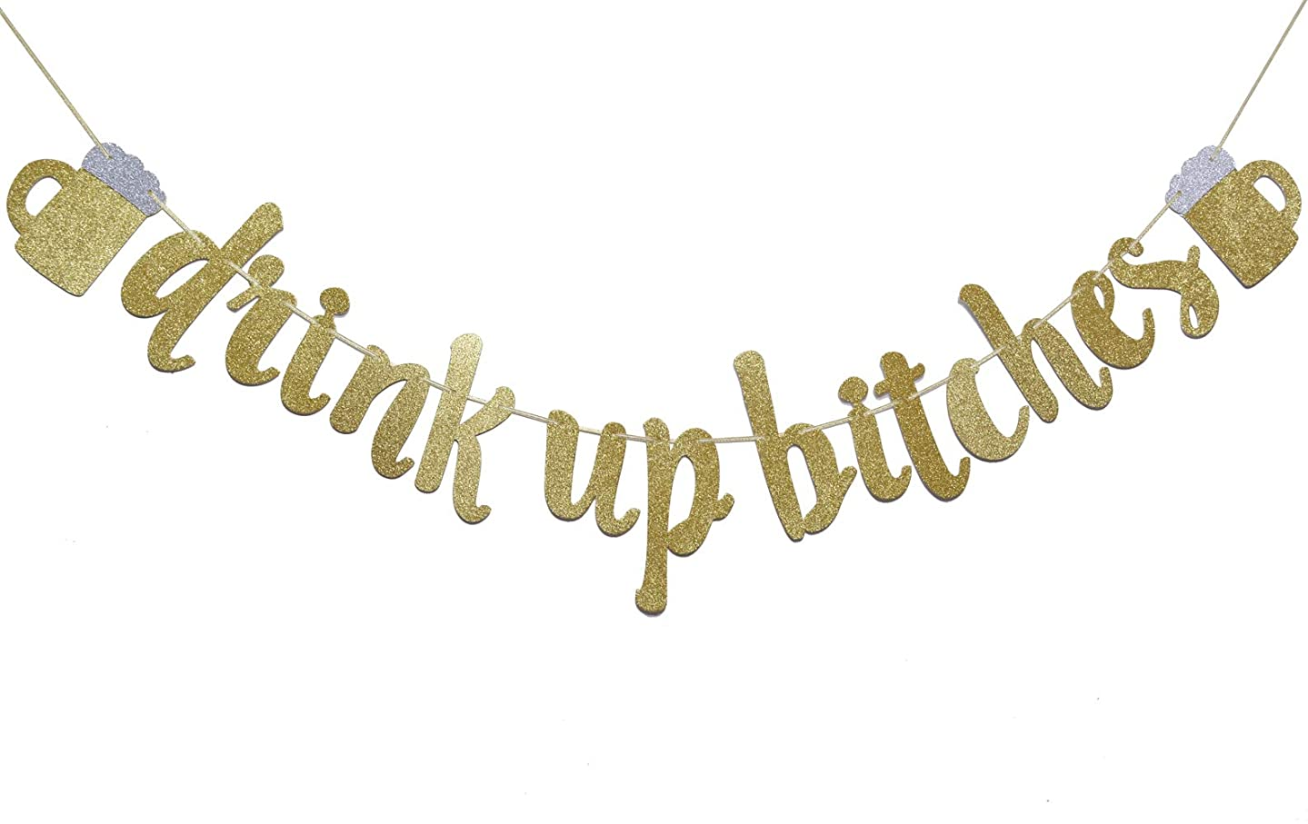 Drink Up Bitches With Champagne Glass Gold Glitter Hanging Sign Banner- Bachelorette, Engagement, Birthday Party, Bridal Shower Hen Night Girls Night Photo Props(Gold)