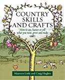 Country Skills And Crafts: How to use, barter or sell what you raise, grow and make by Craig Hughes (26-Sep-2011) Paperback