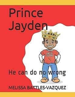 Prince Jayden: He can do no wrong