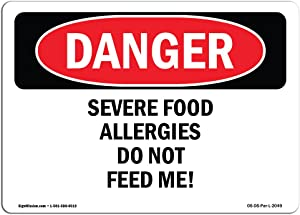 OSHA Danger Sign - Severe Food Allergies Do Not Feed Me! | Vinyl Label Decal | Protect Your Business, Construction Site, Shop Area | Made in The USA