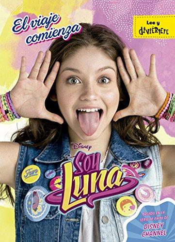 Soy Luna. El viaje comienza (Disney. Soy Luna)