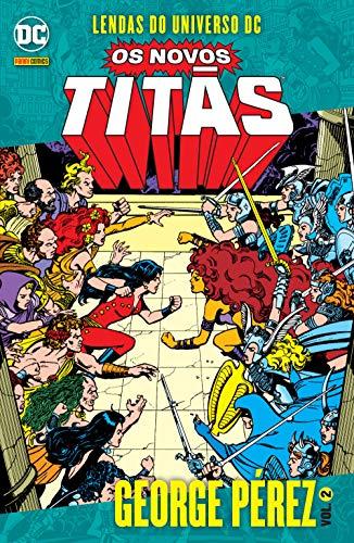 Lendas do Universo Dc. Os Novos Titãs por George Pérez Vol. 2