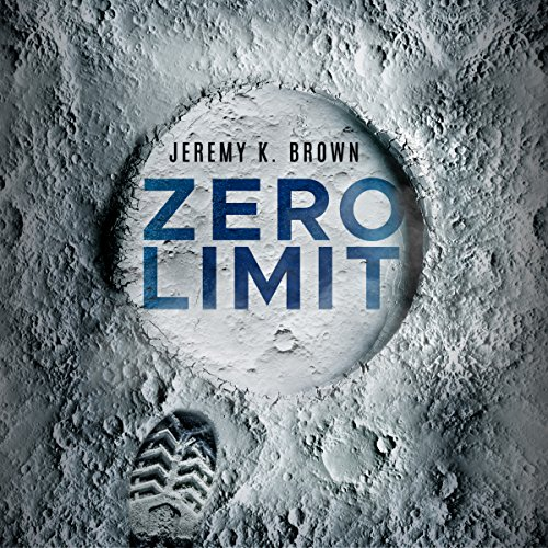 Zero Limit                   By:                                                                                                                                 Jeremy K. Brown                               Narrated by:                                                                                                                                 Christina Traister                      Length: 9 hrs and 36 mins     3 ratings     Overall 3.3