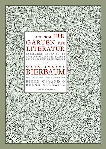 Aus dem Irrgarten der Literatur: Lyrisches, Prosaisches, Autobiographisches, Erlebtes und Erfundenes