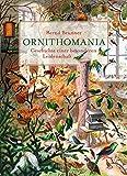 'Ornithomania: Geschichte einer besonderen Leidenschaft' von Bernd Brunner