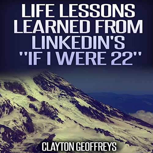 "Life Lessons Learned from LinkedIn's ""If I Were 22"" audiobook cover art"