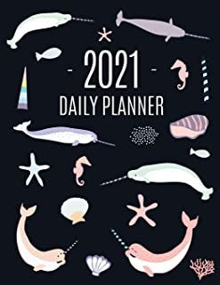 Narwhal Daily Planner 2021: Beautiful Monthly 2021 Agenda Year Scheduler - 12 Months: January - December 2021 - Large Funn...
