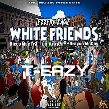 White Friends (feat. Ricco Mac Tr3, Lil Angel & Drayco Mccoy)
