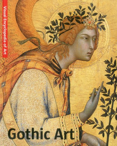 Gothic Art/Gotik/Gotiek/Gotico (Visual Encyclopedia of Art)
