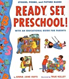 Ready, Set, Preschool!: Stories, Poems and Picture Games with an Educational Guide for Parents