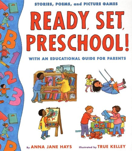 Ready, Set, Preschool!: Stories, Poems and Picture Games with an Educational Guide for Parentsの詳細を見る