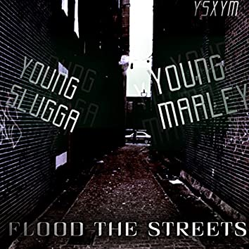 Flood The Streets