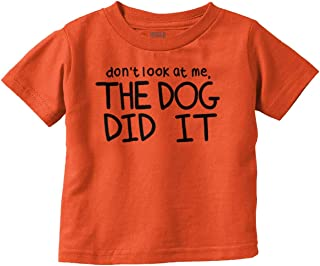 Don`t Look at Me Dog Did It Blame Game Pets Toddler T Shirt