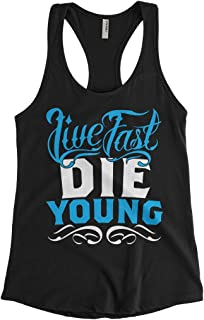 Cybertela Women's Live Fast Die Young, Funny Lifestyle Racerback Tank Top