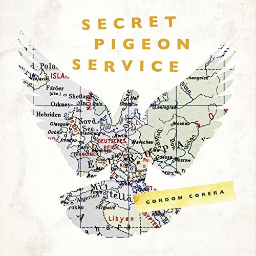 Secret Pigeon Service: Operation Columba, Resistance and the Struggle to Liberate Europe cover art