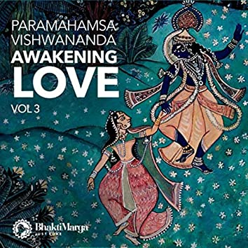 Paramahamsa Vishwananda: Awakening Love, Vol. 3