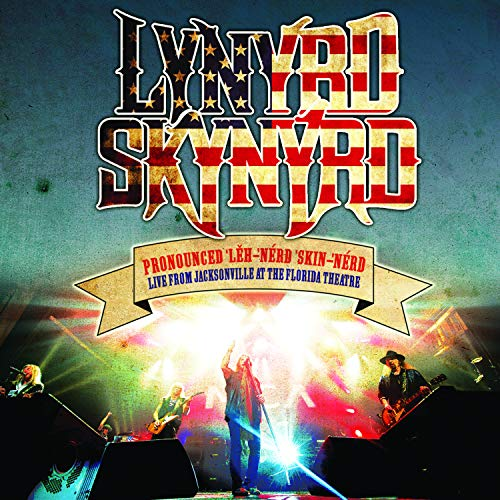 Lynyrd Skynyrd: Pronounced Leh-nerd Skin-nerd - Live From Jacksonville At The Florida Theatre [Vinyl LP] (Vinyl (Live))