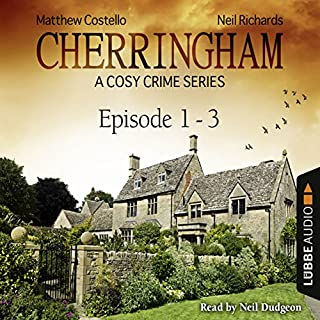Cherringham - A Cosy Crime Series Compilation     Cherringham 1-3              By:                                                                                                                                 Matthew Costello,                                                                                        Neil Richards                               Narrated by:                                                                                                                                 Neil Dudgeon                      Length: 7 hrs and 48 mins     2,959 ratings     Overall 4.4