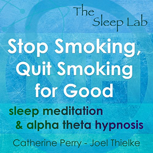 Stop Smoking, Quit Smoking for Good: Sleep Meditation & Alpha Theta Hypnosis with The Sleep Lab audiobook cover art
