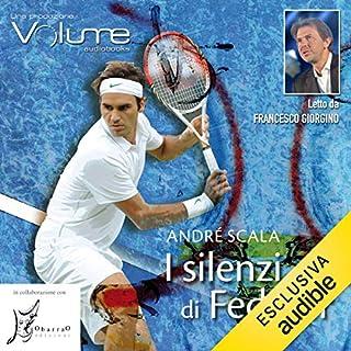 I silenzi di Federer                   Di:                                                                                                                                 André Scala                               Letto da:                                                                                                                                 Francesco Giorgino                      Durata:  2 ore e 13 min     10 recensioni     Totali 3,3