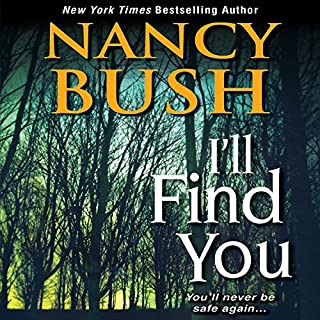 I'll Find You                   By:                                                                                                                                 Nancy Bush                               Narrated by:                                                                                                                                 Marisa Vitali                      Length: 11 hrs and 18 mins     68 ratings     Overall 3.7