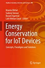 Energy Conservation for IoT Devices: Concepts, Paradigms and Solutions (Studies in Systems, Decision and Control Book 206)