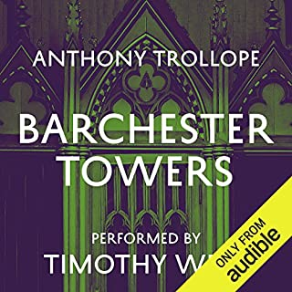 Barchester Towers                   By:                                                                                                                                 Anthony Trollope                               Narrated by:                                                                                                                                 Timothy West                      Length: 19 hrs and 6 mins     327 ratings     Overall 4.7