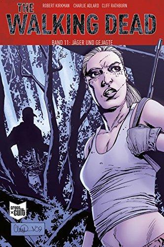 The Walking Dead Softcover 11: Jäger und Gejagte