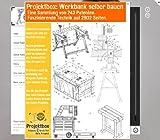 Werkbank selber bauen: Deine Projektbox inkl. 243 Original-Patenten bringt Dich mit Spaß ans Ziel! -