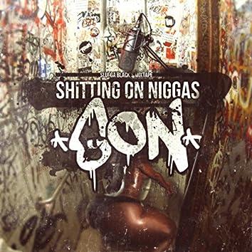 Shitting On Niggas (S.O.N)