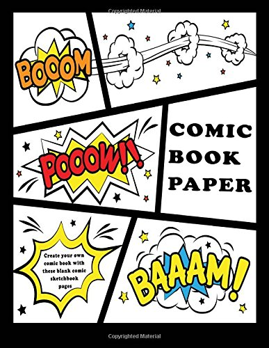 Comic Book Paper : Create your own comic book with these blank comic sketchbook pages: Over 100 Pages, 8.5' x 11.5' Big Blank Comic Book For Kids (Blank Comic Books For Kids)