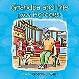 Grandpa and Me Love Hotdogs! (English Edition)