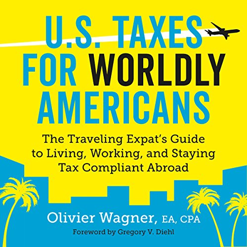 U.S. Taxes for Worldly Americans Audiobook By Olivier Wagner cover art