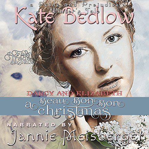 Darcy and Elizabeth: A Beau Bon-Bon Christmas audiobook cover art