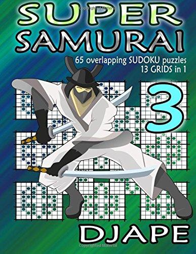 Super Samurai Sudoku: 65 overlapping puzzles, 13...