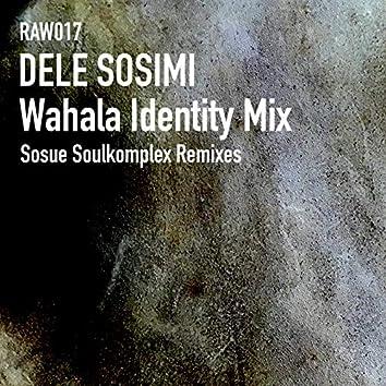 Wahala Identity Mix (Sosue Soulkomplex Remixes)