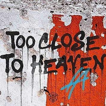 Too Close To Heaven
