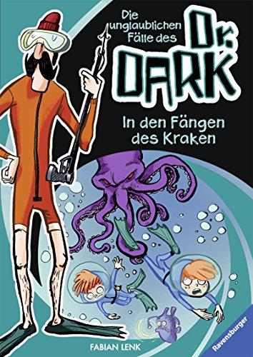 In den Fängen des Kraken (Die unglaublichen Fälle des Dr. Dark 3)