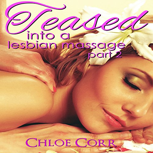 Teased into a Lesbian Massage Part 2 audiobook cover art