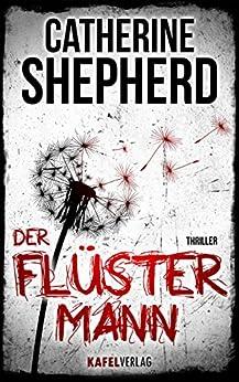 Der Flüstermann: Thriller von [Catherine Shepherd]