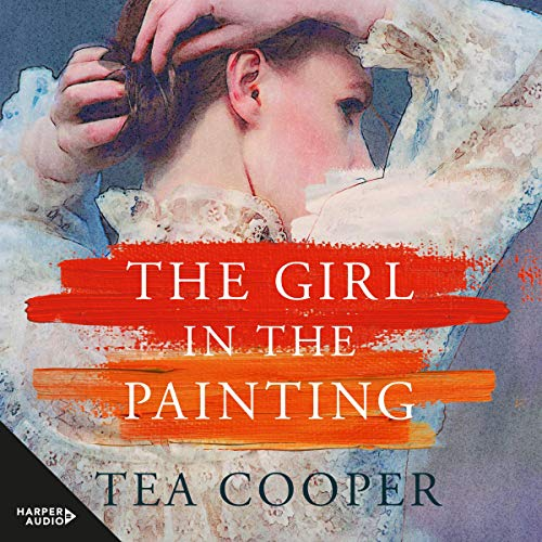 The Girl in the Painting Audiobook By Tea Cooper cover art