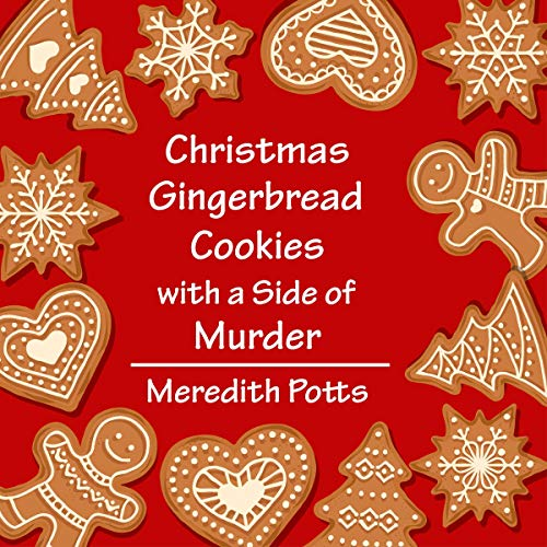 Christmas Gingerbread Cookies with a Side of Murder cover art