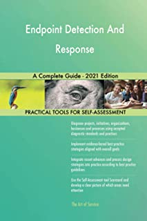 Endpoint Detection And Response A Complete Guide - 2021 Edition