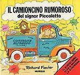 Il camioncino rumoroso del signor Piccoletto